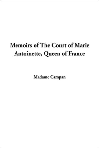 9781404316560: Memoirs of The Court of Marie Antoinette, Queen of France