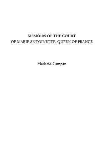 9781404316577: Memoirs of the Court of Marie Antoinette, Queen of France