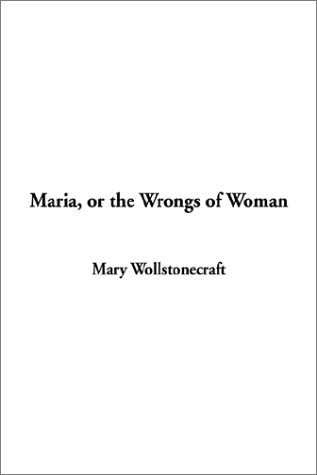 9781404316966: Maria, or the Wrongs of Woman