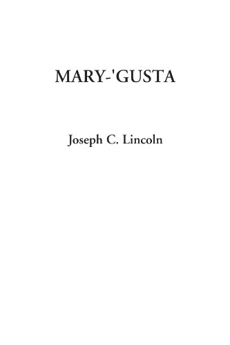 Mary-'Gusta (1404318097) by Joseph C. Lincoln