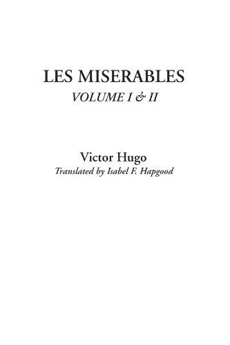 Les Miserables, Volume I & II: Hugo, Victor