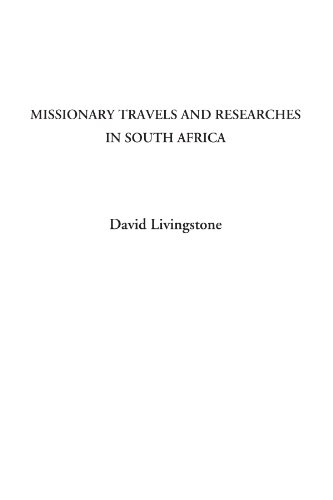 9781404320093: Missionary Travels and Researches in South Africa