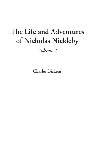The Life and Adventures of Nicholas Nickleby,: Charles Dickens
