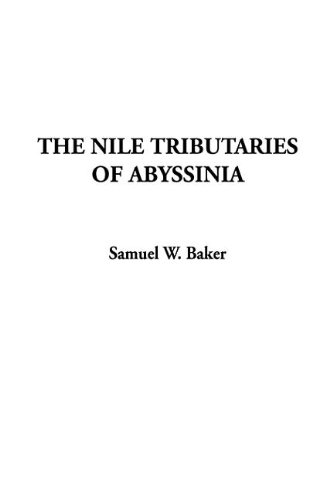 9781404321748: The Nile Tributaries of Abyssinia