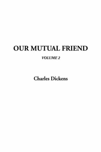 Our Mutual Friend (v. 2) - Charles Dickens