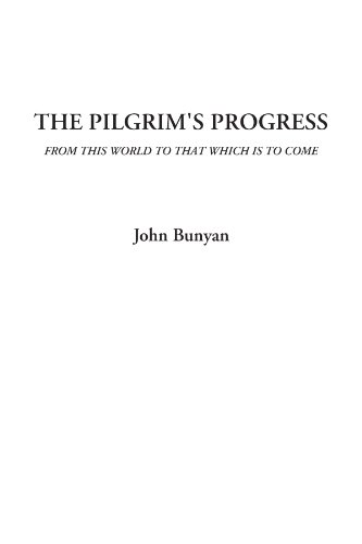 The Pilgrim's Progress (From This World To That Which Is To Come)