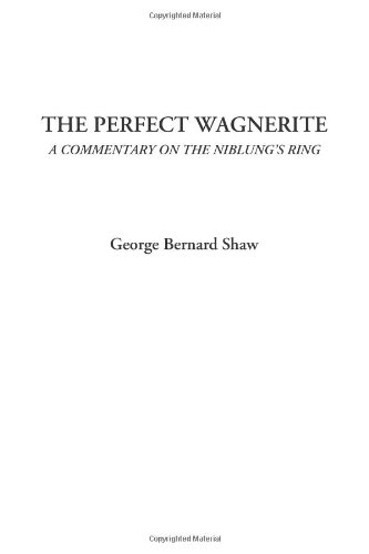 9781404324596: The Perfect Wagnerite (A Commentary on the Niblung's Ring)