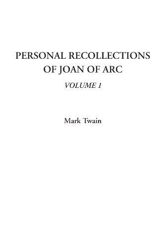 Personal Recollections of Joan of Arc, Volume 1 (1404326154) by Mark Twain