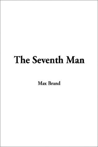The Seventh Man (9781404330283) by Max Brand