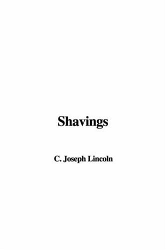 Shavings (9781404330467) by Lincoln, Joseph C.