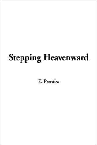 9781404330887: Stepping Heavenward