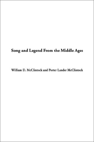 Song and Legend from the Middle Ages: William D. McClintock~Porter