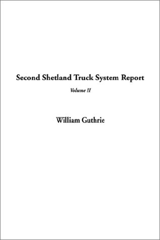Second Shetland Truck System Report, V2 (1404331859) by Guthrie, William