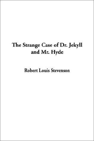 The Strange Case Of Dr. Jekyll And Mr. Hyde, With Other Fables: Stevenson, Robert Louis