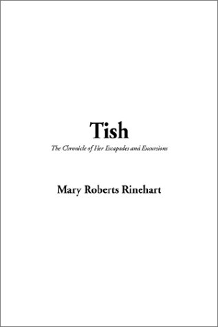 9781404333352: Tish, the Chronicle of Her Escapades and Excursions