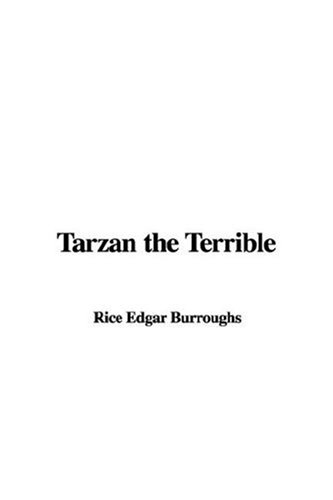 Tarzan the Terrible (9781404333543) by Edgar Rice Burroughs