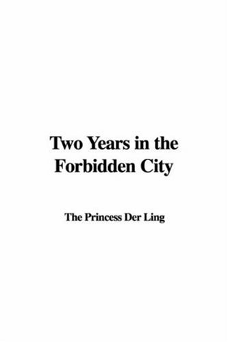 9781404334724: Two Years in the Forbidden City