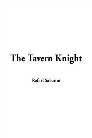 Tavern Knight, The (1404334963) by Rafael Sabatini