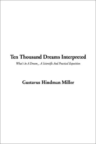 9781404335103: Ten Thousand Dreams Interpreted