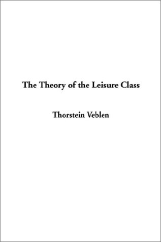 9781404335219: Theory of the Leisure Class, The