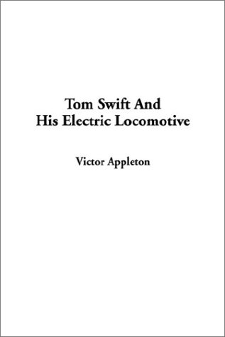 9781404336049: Tom Swift and His Electric Locomotive