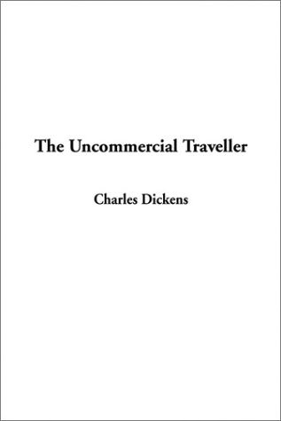 9781404336629: The Uncommercial Traveller