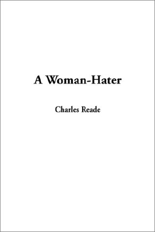 A Woman-Hater (1404339027) by Reade, Charles