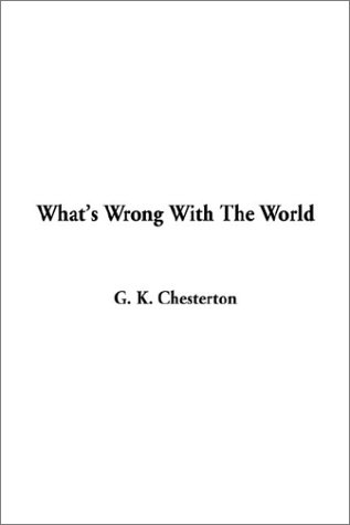 9781404339446: What's Wrong With The World