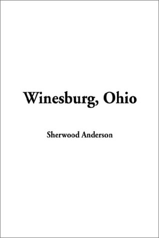 Winesburg, Ohio (9781404339569) by Sherwood Anderson