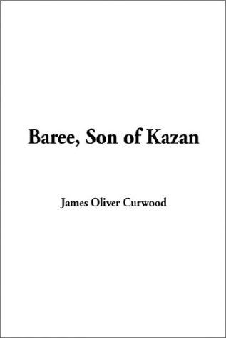 9781404343078: Baree, Son of Kazan