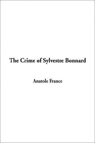 The Crime of Sylvestre Bonnard: France, Anatole