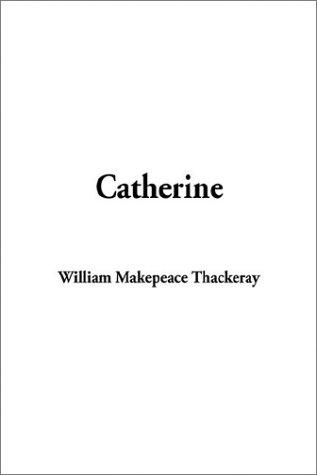 9781404344525: Catherine