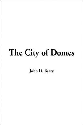 The City of Domes Barry, John D.