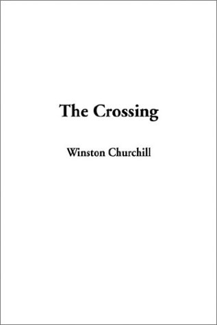 9781404345485: The Crossing, the