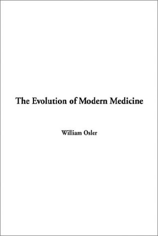 9781404348950: The Evolution of Modern Medicine