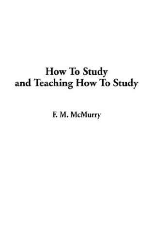 9781404351264: How to Study and Teaching How to Study