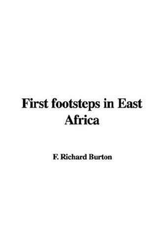 First footsteps in East Africa: Burton, Richard F