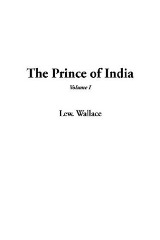 The Prince of India, V1 (9781404355279) by Lewis Wallace