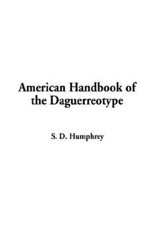9781404357983: American Handbook of the Daguerreotype