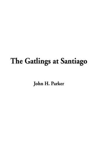 9781404358676: Gatlings at Santiago, The