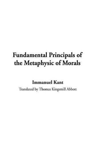 9781404359529: Fundamental Principals of the Metaphysic of Morals