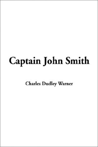 Captain John Smith: Warner, Charles Dudley
