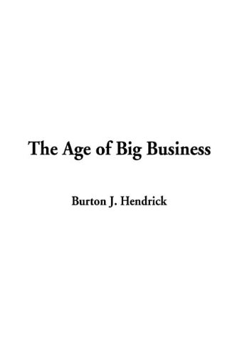 9781404360204: The Age of Big Business