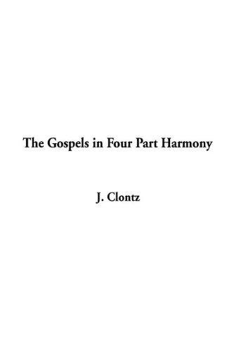 9781404364127: The Gospels in Four Part Harmony