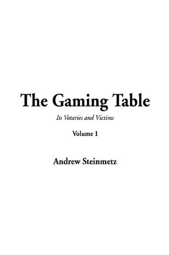 9781404364202: The Gaming Table, V1