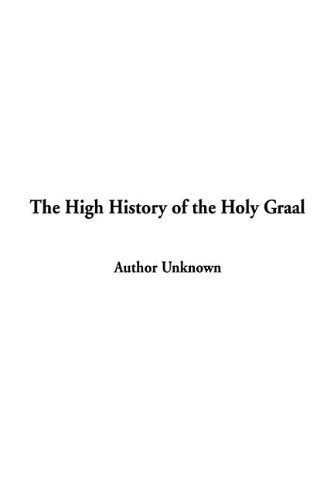 9781404364523: The High History of the Holy Graal