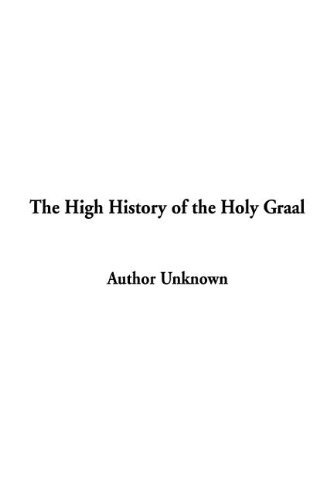 9781404364530: The High History of the Holy Graal