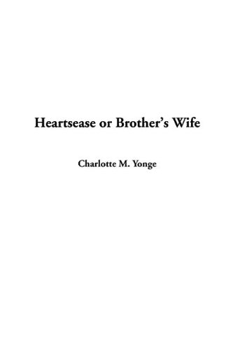 9781404365643: Heartsease or Brother's Wife