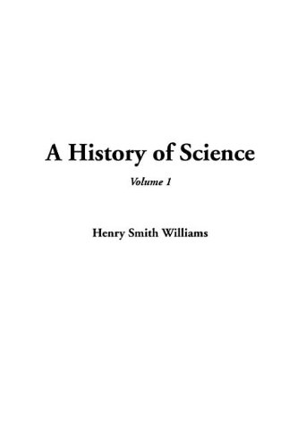 9781404365964: A History of Science, Volume 1: v. 1