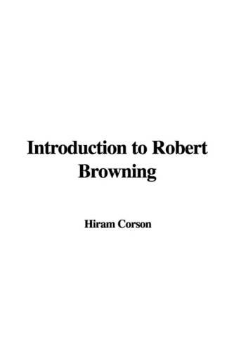 9781404366701: Introduction to Robert Browning